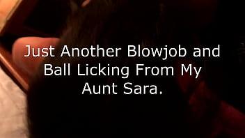 Aunt Sara Ball Licking & Blowing Me - Mi Tia