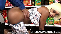 HD Young Big Ass Black Girl Hardcore Doggystyle In Walmart Msnovember Must Fuck Stranger To Buy Her Food Using Her Cute Ass And Little Mouth To Pay Sheisnovember Video