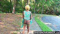 To Attract Some Dick I Walk & Flash My Ass Outdoors, Cute Ebony Msnovember Walking And Flashing Booty Cheeks In Public Exhibition on Sheisnovember