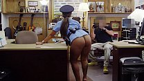 XXX PAWN - Big Booty Latin Police Woman Desperate For Cash Money