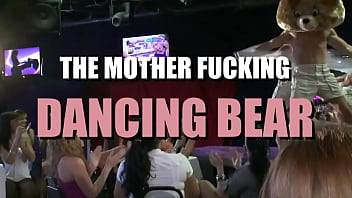 It's The Mother Fucking Dancing Bear! 2 h 8 min